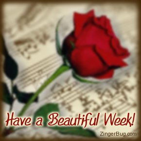 Click to get the codes for this image. Have a Beautiful Week Music Rose, Music Comments, Have A Great Week, Flowers Free Image, Glitter Graphic, Greeting or Meme for Facebook, Twitter or any blog.