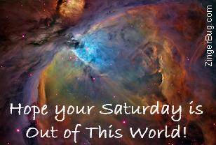 Click to get the codes for this image. Hope Your Saturday Is Out Of This World Stellar Painting, Happy Saturday Free Image, Glitter Graphic, Greeting or Meme for Facebook, Twitter or any forum or blog.