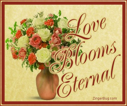 Click to get the codes for this image. Love Blooms Eternal, Love and Romance, Quotes  Sayings Glitter Graphic, Comment, Meme, GIF or Greeting