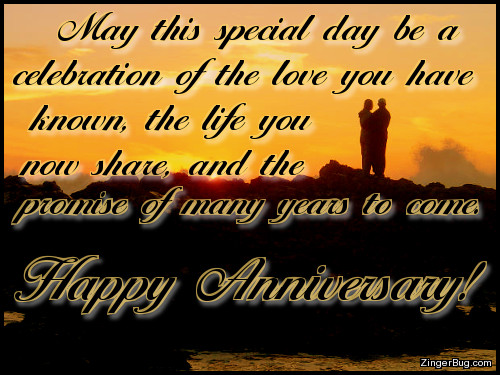 Click to get the codes for this image. This anniversary greeting features a photo of a couple silhouetted against a beautiful sunset. The comment reads: May this special day be a celebration of the love you have known, the life you now share, and the promise of many years to come. Happy Anniversary!