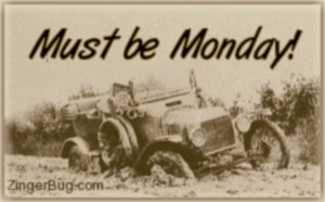 Click to get the codes for this image. Must Be Monday Car Stuck In Mud, Happy Monday Free Image, Glitter Graphic, Greeting or Meme for Facebook, Twitter or any forum or blog.