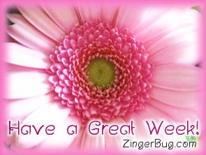 Click to get the codes for this image. Pink Flower Have a Great Great Week, Have A Great Week, Flowers Free Image, Glitter Graphic, Greeting or Meme for Facebook, Twitter or any blog.