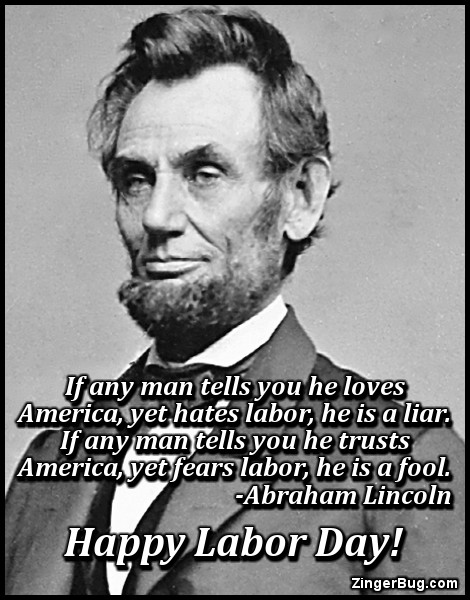 Click to get the codes for this image. Abraham Lincoln Labor Day Quote, Labor Day Free Image, Glitter Graphic, Greeting or Meme for Facebook, Twitter or any forum or blog.