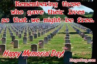Click to get the codes for this image. This comment features a photograph of headstones with American flags at Arlington National Cemetary. The comment reads: Remembering those who gave their lives so that we might be free. Happy Memorial Day!