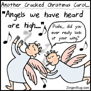 Click to get the codes for this image. This funny cartoon shows two angels smoking joints. One angel is saying: Dude... Did you ever really look at your wing? The comment reads: Another Cracked Christmas Carol... Angels we have heard are high...