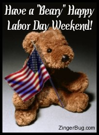 Click to get the codes for this image. Cute photo of a teddy bear holding an American flag. The comment reads: Have a Beary Happy Labor Day Weekend!