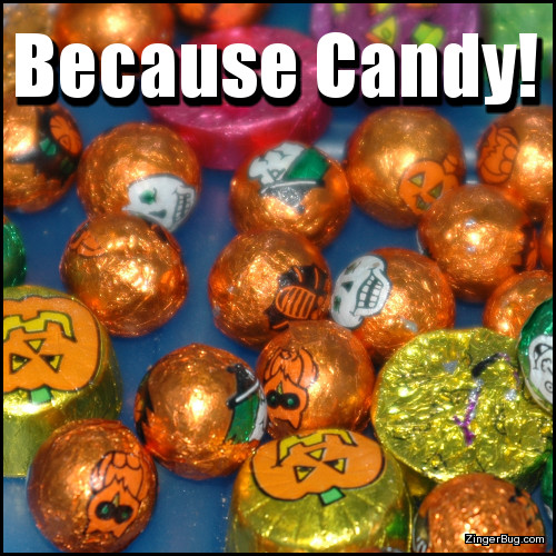 Click to get the codes for this image. Because Candy Halloween Meme, Halloween Free Image, Glitter Graphic, Greeting or Meme for Facebook, Twitter or any forum or blog.
