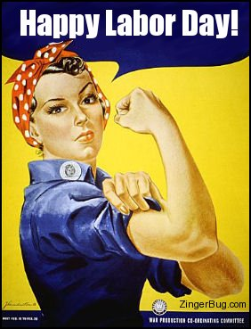 Click to get the codes for this image. This cute graphic shows the classic vintage poster of Rosie the Riveter with the comment: Happy Labor Day!