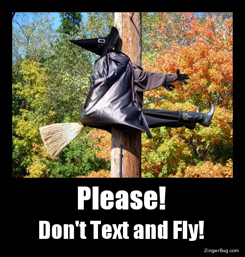 Click to get the codes for this image. Please Dont Text And Fly Halloween Meme, Halloween Free Image, Glitter Graphic, Greeting or Meme for Facebook, Twitter or any forum or blog.