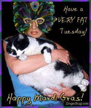 Click to get the codes for this image. This funny comment shows a woman wearing a Mardi Gras Mask holding a very obese cat. The comment reads: Have a VERY FAT Tuesday! Happy Mardi Gras!