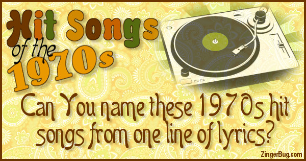 Click to take this quiz. The 1970s saw an explosion of songs, but can you name these popular hits from one line of lyrics? Test your memory with this fun quiz.