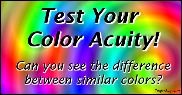 Click to take this quiz. Can you spot the differences between similar colors? Test yourself with this fun color quiz.